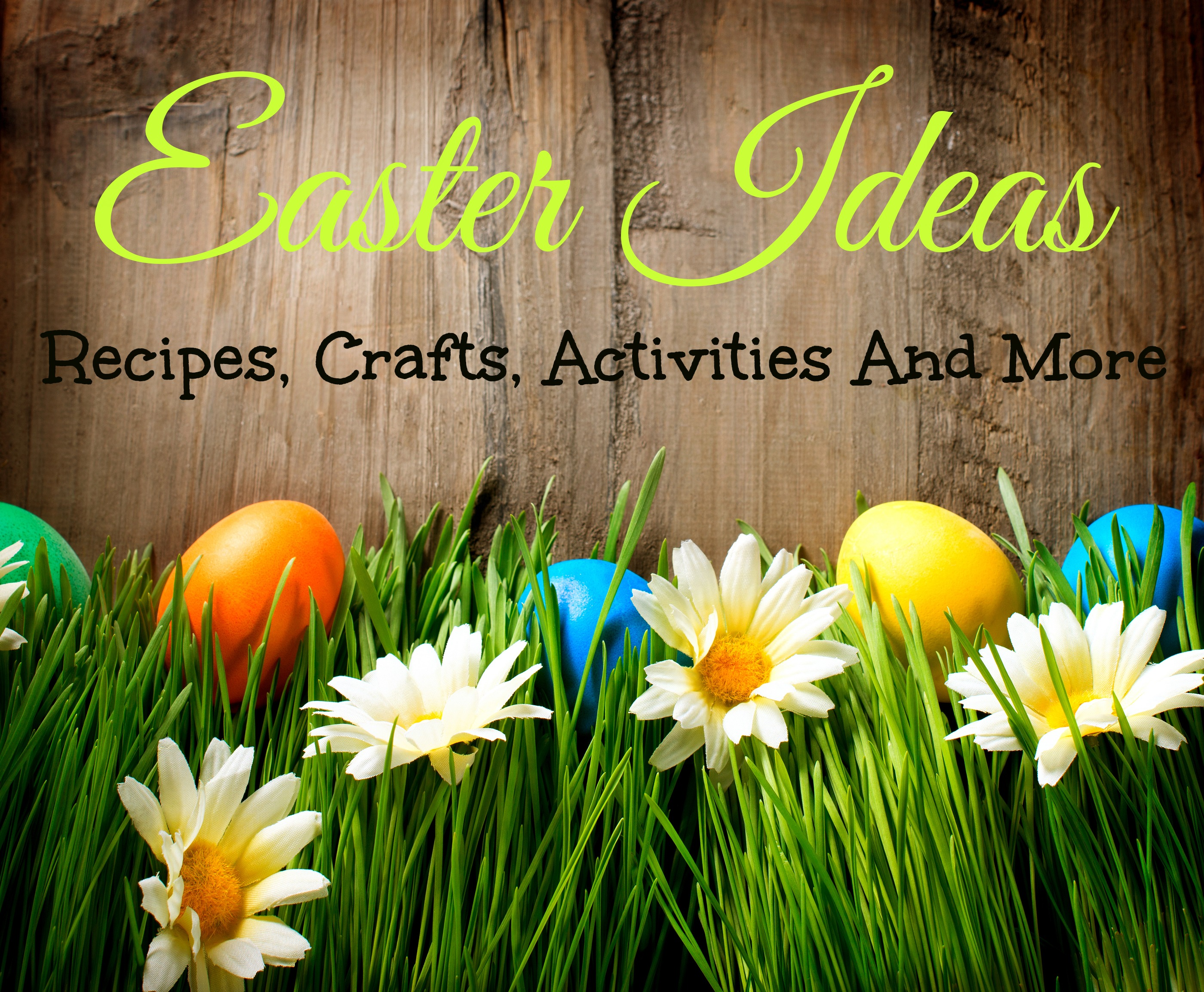 Easter Ideas Recipes Crafts Coupons And More